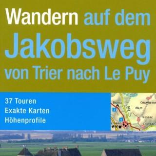 DuMont aktiv Wandern auf dem Jakobsweg von Trier nach Le Puy – Wandern für die Seele